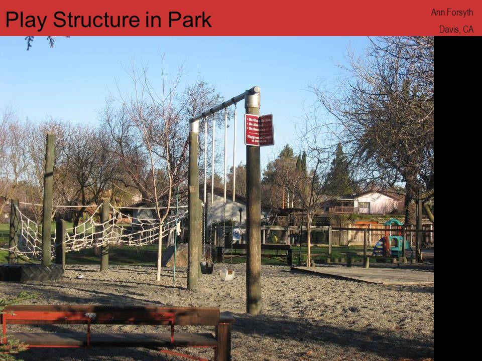 www.annforsyth.net Play Structure in Park Ann Forsyth Davis, CA