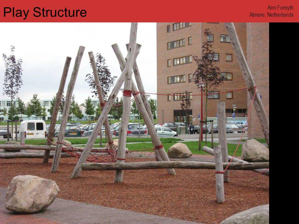 www.annforsyth.net Play Structure Ann Forsyth Almere, Netherlands