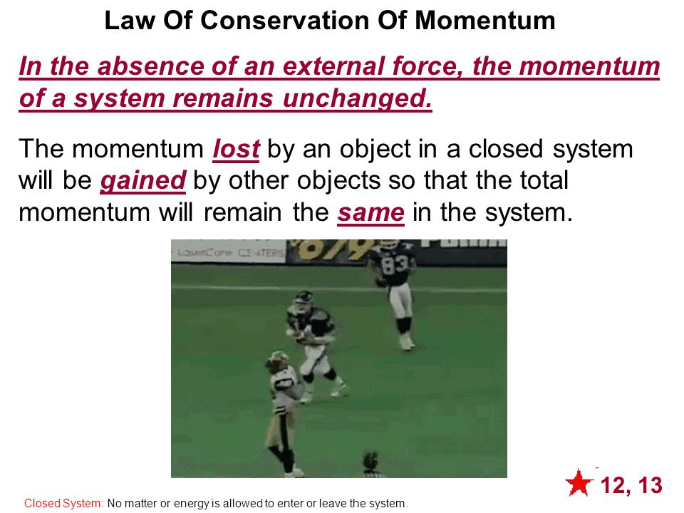 Momentum is a conserved quantity in physics.