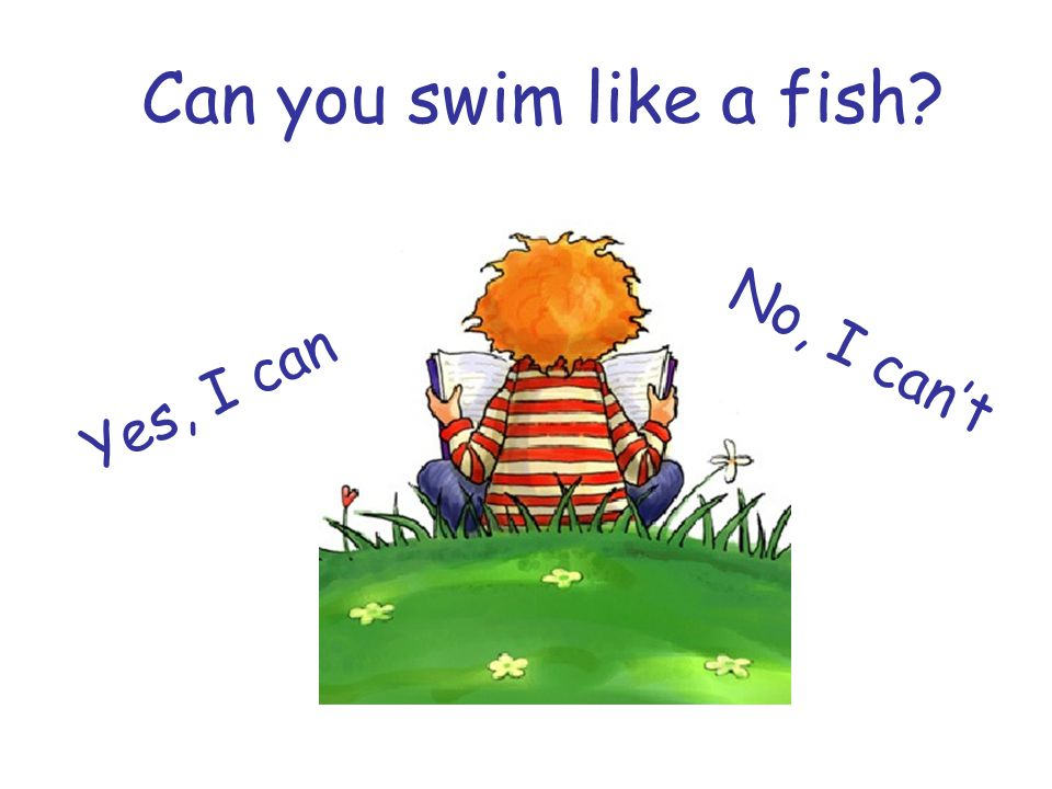 Can you swim like a fish? Yes, I can No, I can't
