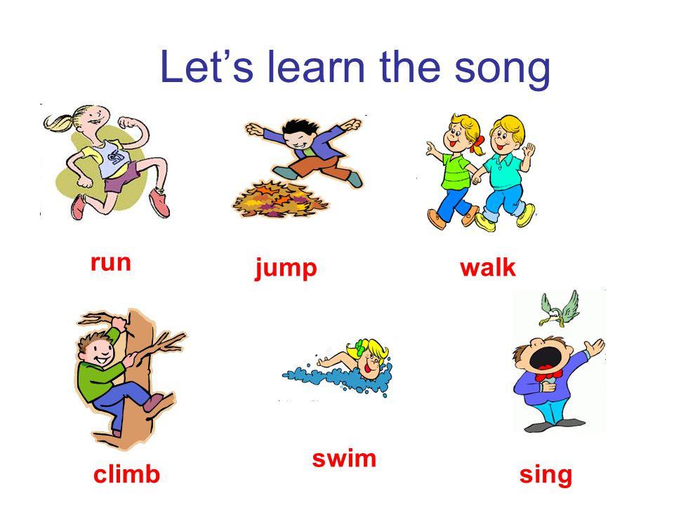 Let's learn the song run jumpwalk climb swim sing