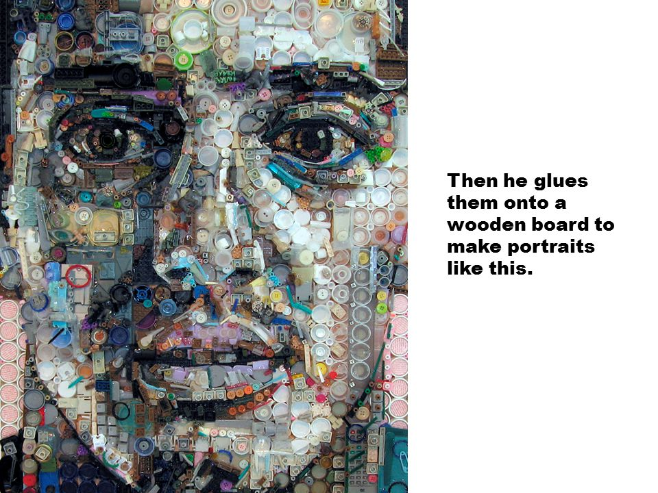 Then he glues them onto a wooden board to make portraits like this.