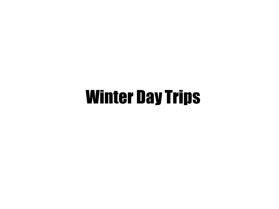 Winter Day Trips