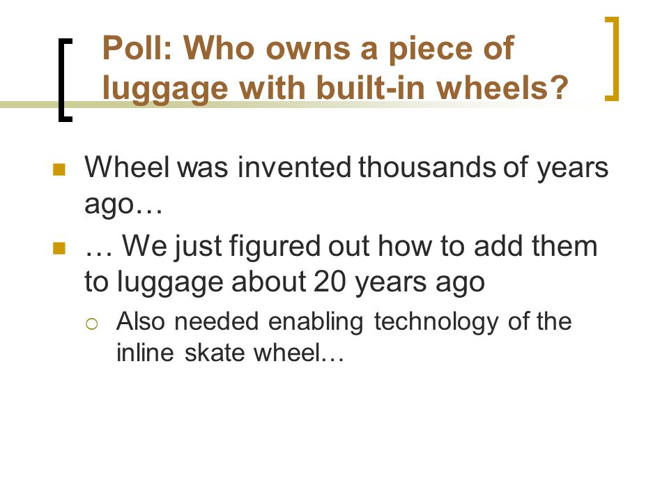 Poll: Who owns a piece of luggage with built-in wheels.