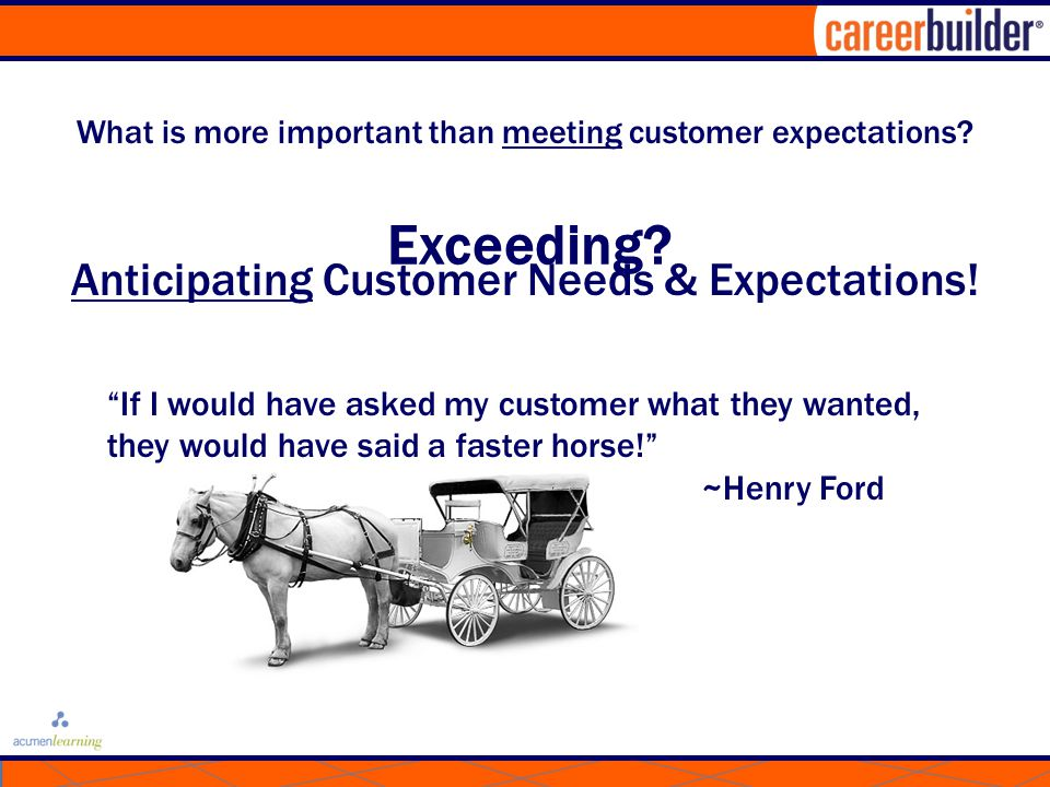 What is more important than meeting customer expectations.