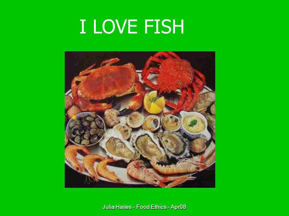 Julia Hailes - Food Ethics - Apr08 SHOULD WE EAT SWORD FISH ?