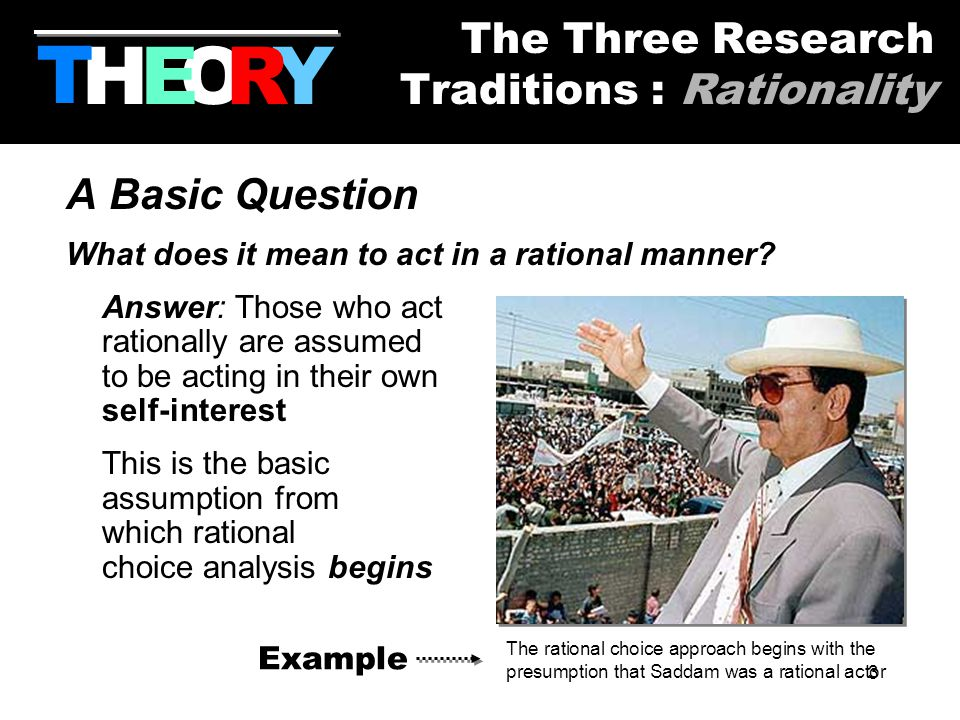 3 A Basic Question What does it mean to act in a rational manner.