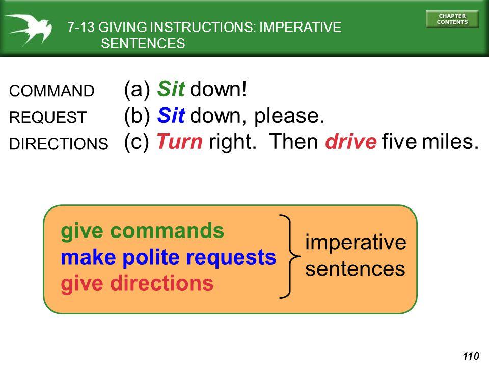 110 imperative sentences give commands make polite requests give directions COMMAND REQUEST DIRECTIONS (a) Sit down.