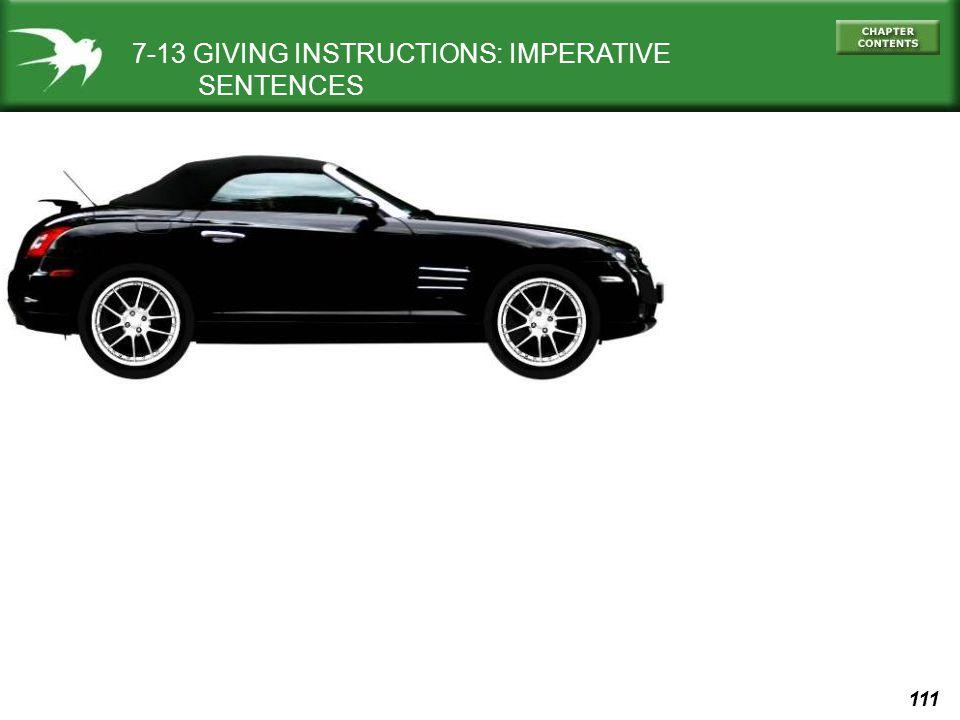 111 (d) Slow down! 7-13 GIVING INSTRUCTIONS: IMPERATIVE SENTENCES