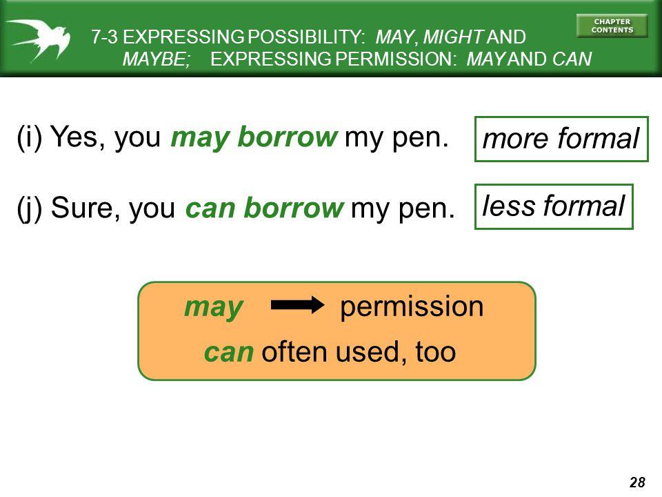 28 (i) Yes, you may borrow my pen. (j) Sure, you can borrow my pen.