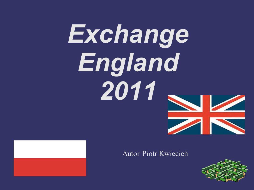 Exchange England 2011 Autor Piotr Kwiecień