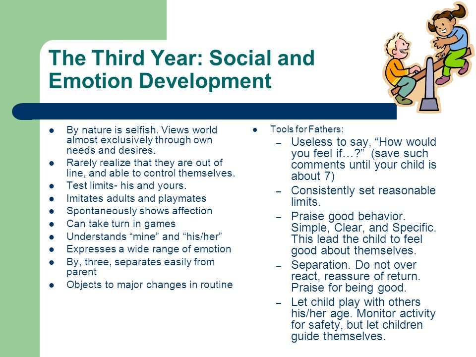 The Third Year: Social and Emotion Development By nature is selfish.
