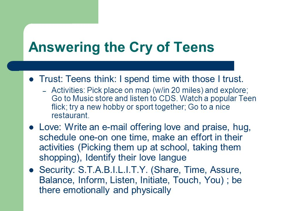 Answering the Cry of Teens Trust: Teens think: I spend time with those I trust.