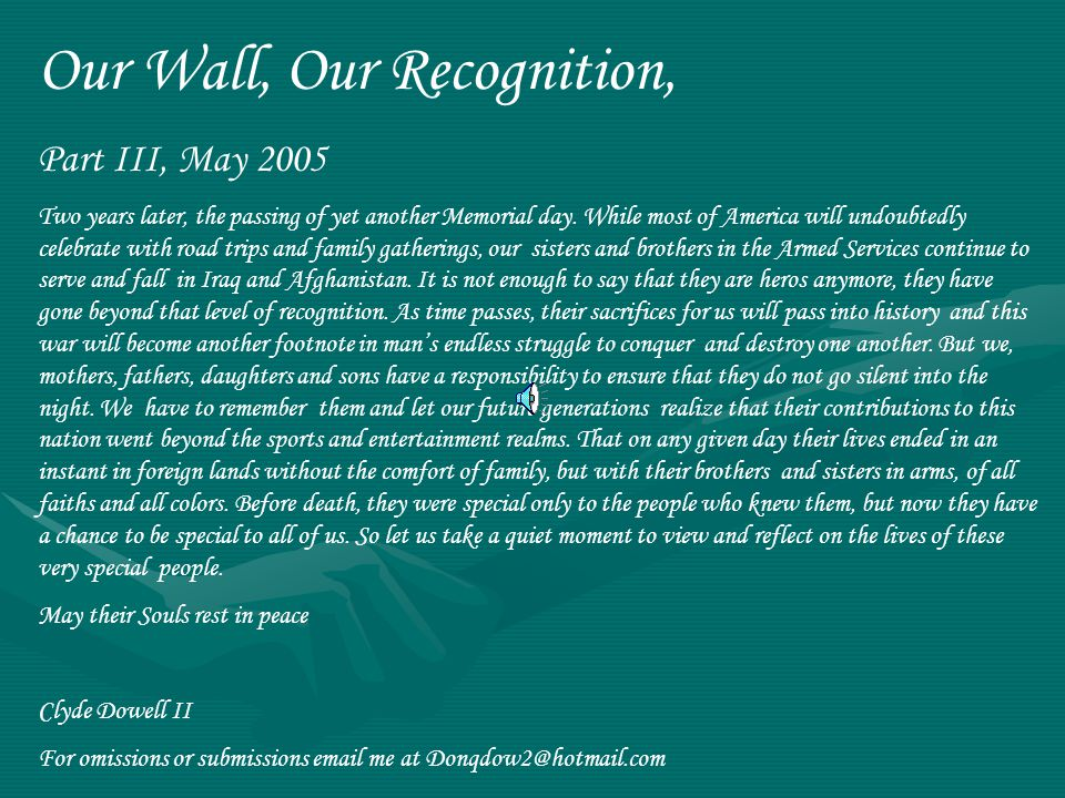 Our Wall, Our Recognition, Part III, May 2005 Two years later, the passing of yet another Memorial day.
