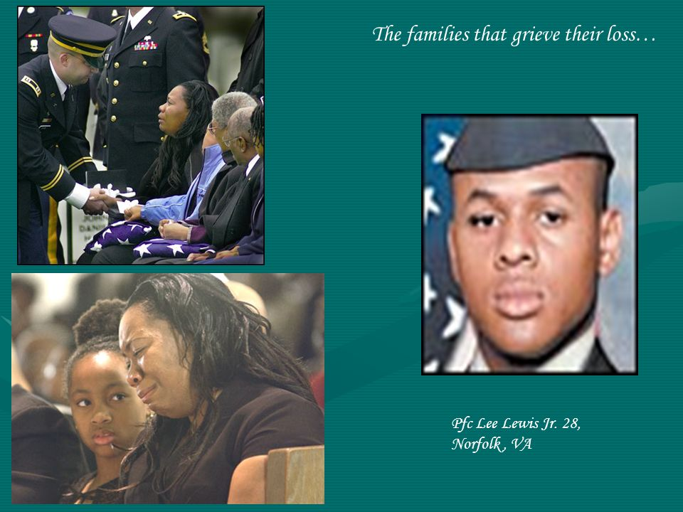 Pfc Lee Lewis Jr. 28, Norfolk, VA The families that grieve their loss…