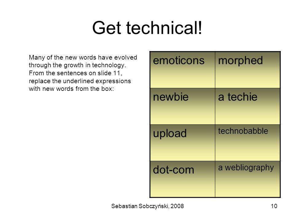 Sebastian Sobczyński, 200810 Get technical.