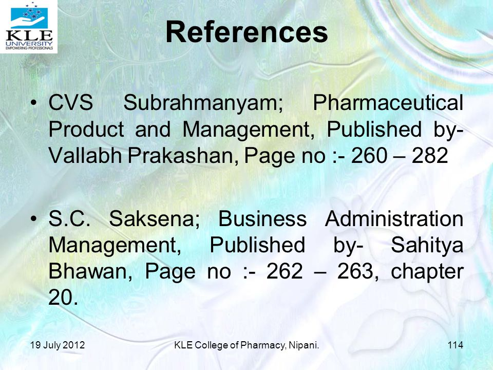 References CVS Subrahmanyam; Pharmaceutical Product and Management, Published by- Vallabh Prakashan, Page no :- 260 – 282 S.C.