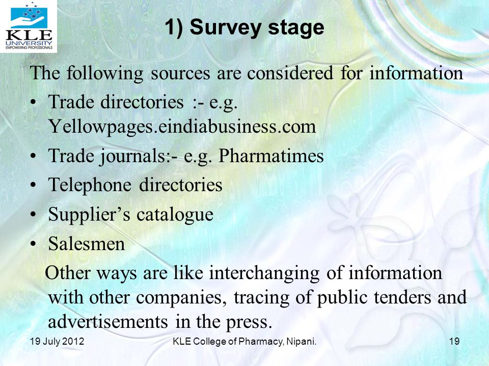 1) Survey stage The following sources are considered for information Trade directories :- e.g.