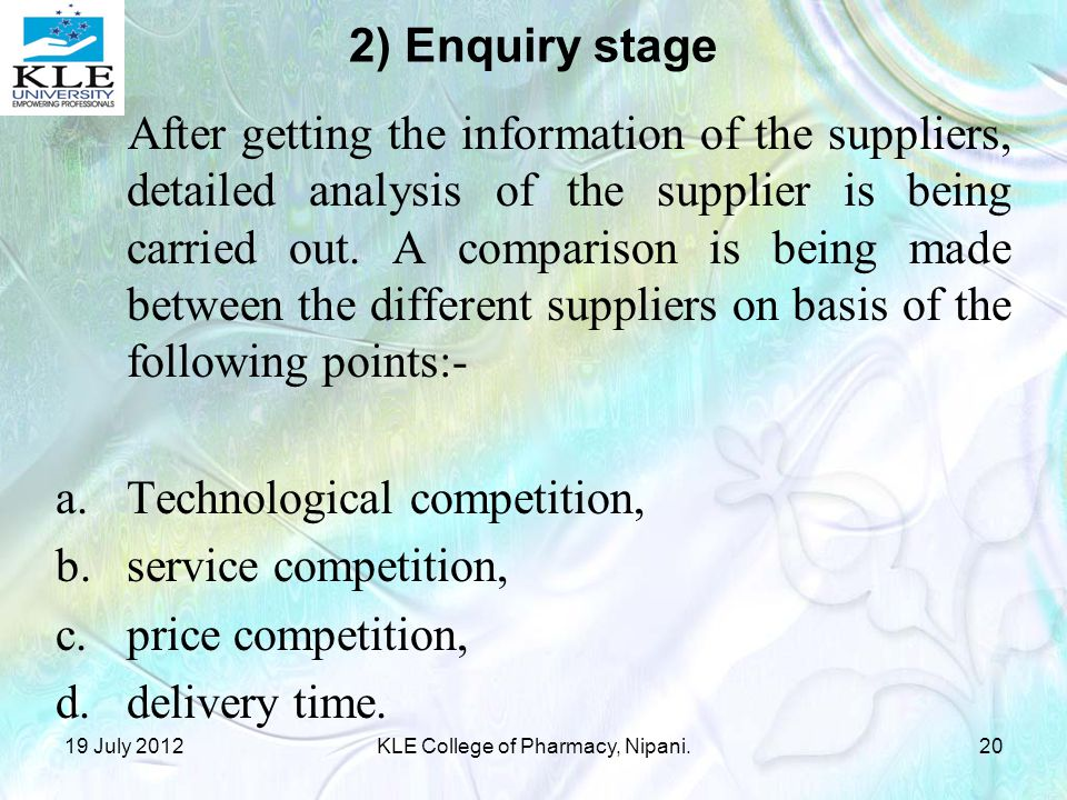 2) Enquiry stage After getting the information of the suppliers, detailed analysis of the supplier is being carried out.