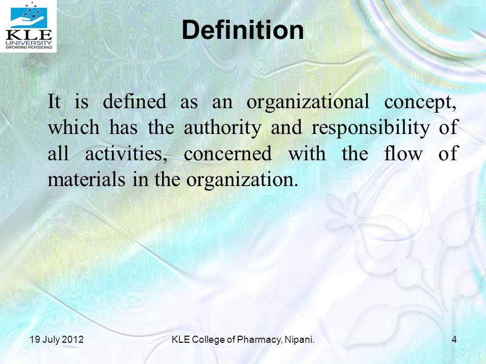 Definition It is defined as an organizational concept, which has the authority and responsibility of all activities, concerned with the flow of materials in the organization.