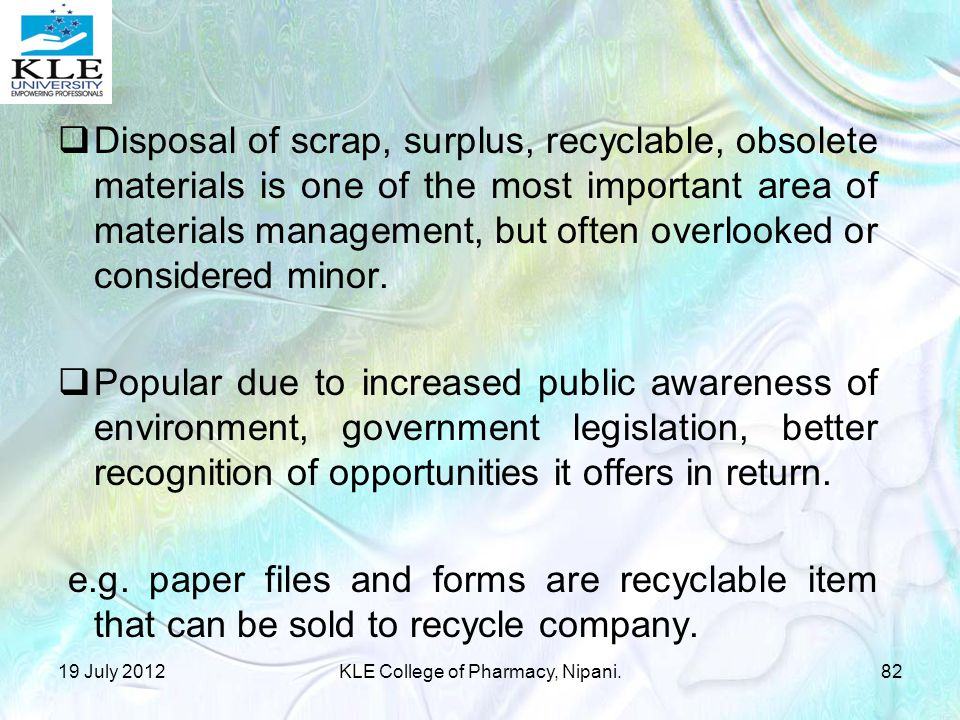  Disposal of scrap, surplus, recyclable, obsolete materials is one of the most important area of materials management, but often overlooked or considered minor.
