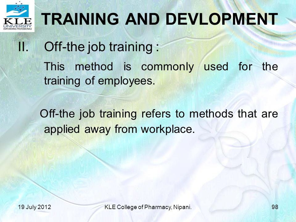 II.Off-the job training : This method is commonly used for the training of employees.