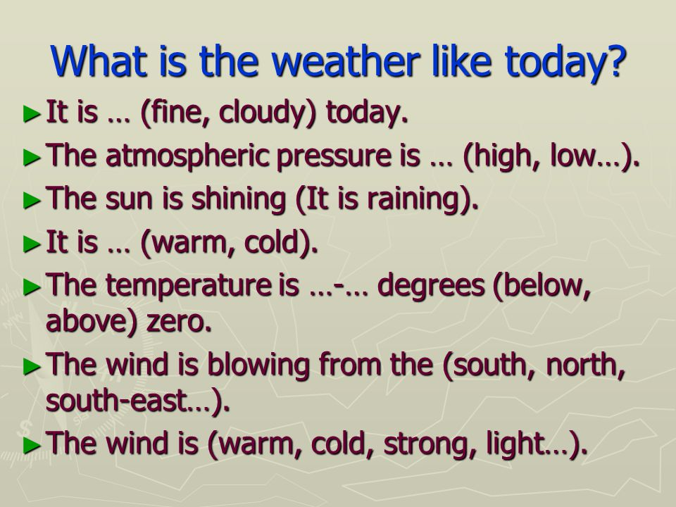 What is the weather like today. ► It is … (fine, cloudy) today.