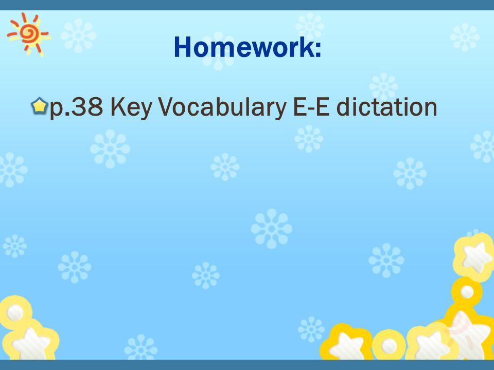 p.38 Key Vocabulary E-E dictation