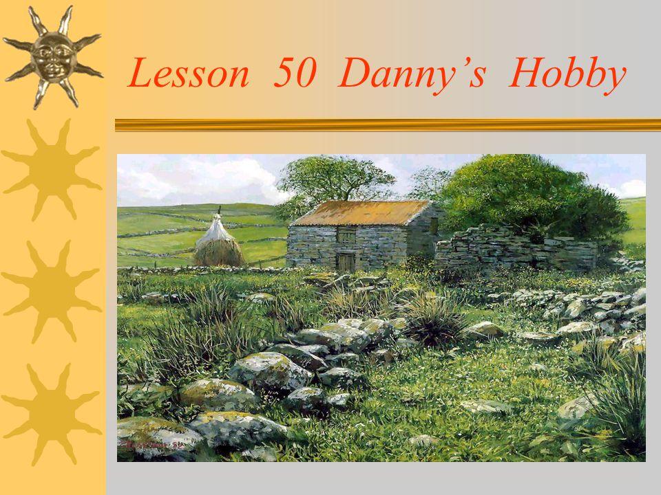 Lesson 50 Danny's Hobby