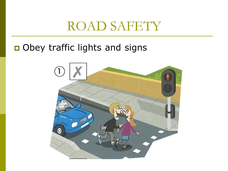  Skate or play in safe areas, like parks ROAD SAFETY