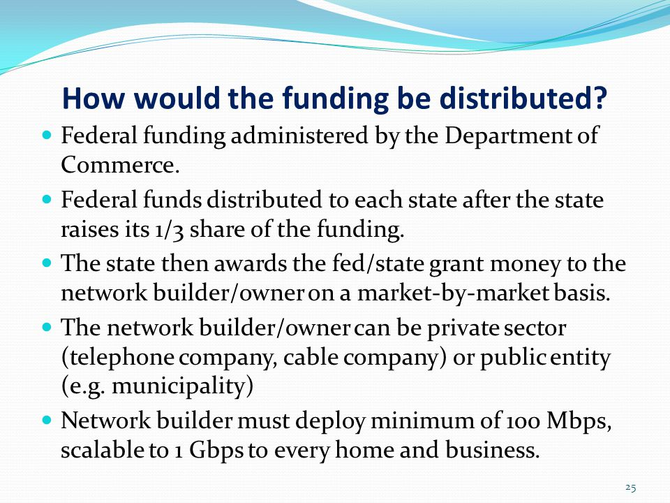 How would the funding be distributed. Federal funding administered by the Department of Commerce.