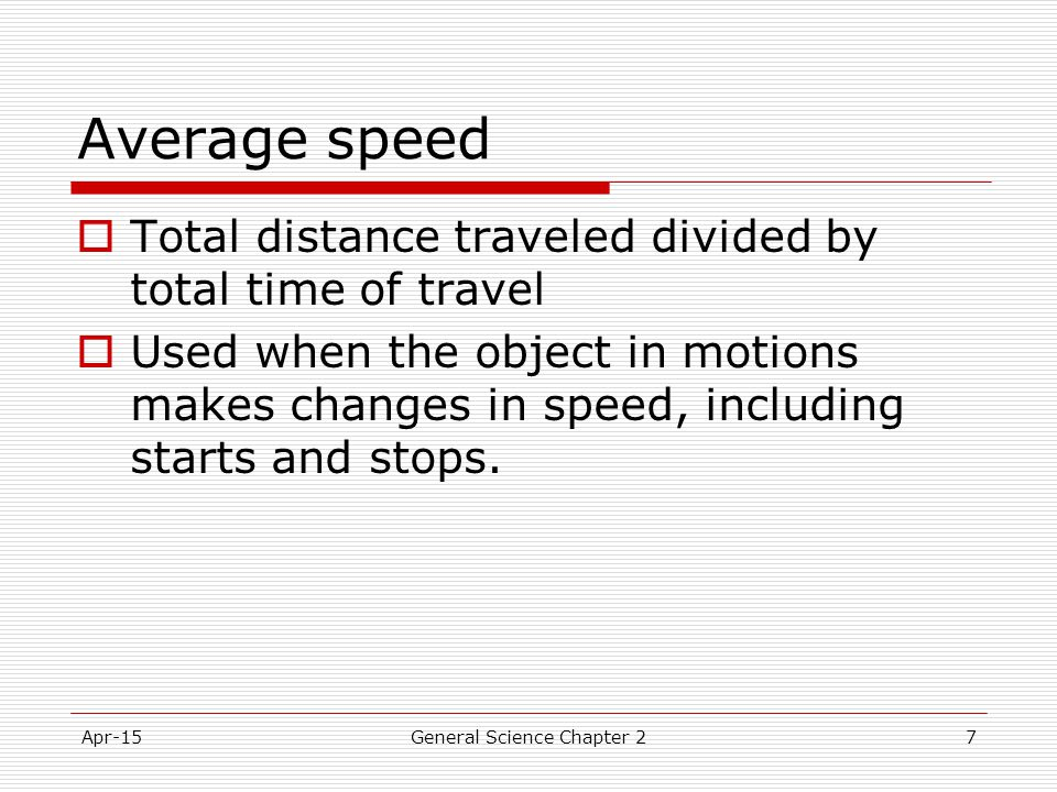 Apr-15General Science Chapter 218 Units on acceleration  Meters per second per second or  Meters per second squared  Written as m/s 2
