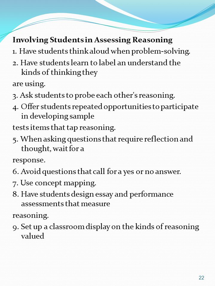 22 Involving Students in Assessing Reasoning 1.Have students think aloud when problem-solving.