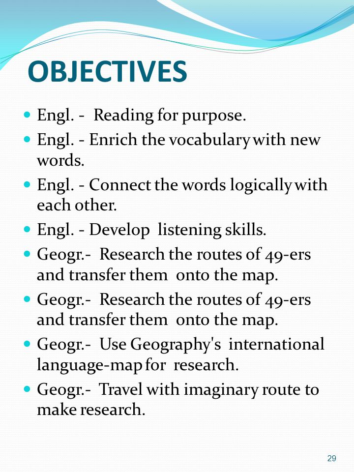 OBJECTIVES Engl.- Reading for purpose. Engl. - Enrich the vocabulary with new words.