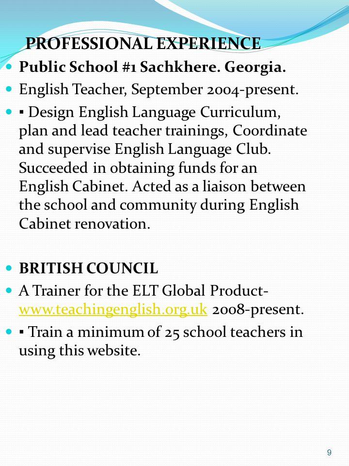 9 PROFESSIONAL EXPERIENCE Public School #1 Sachkhere.