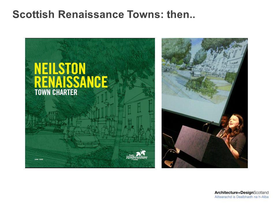 Scottish Renaissance Towns: then..