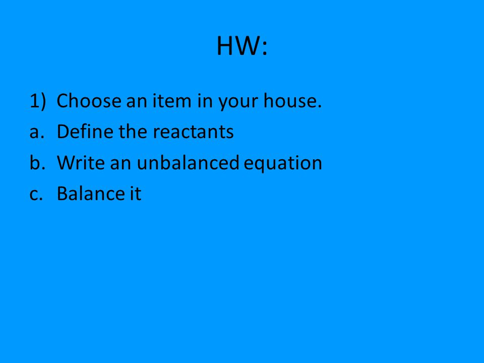 HW: 1)Choose an item in your house.