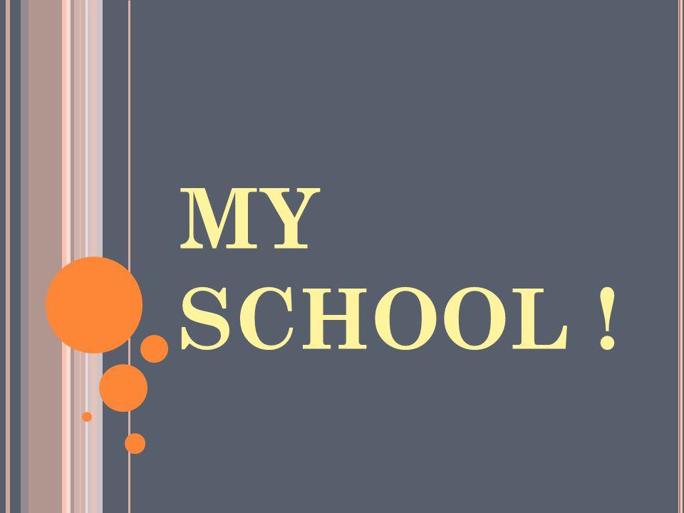 MY SCHOOL !