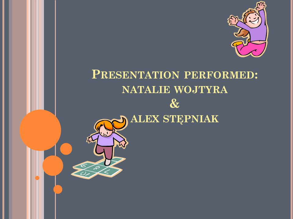 P RESENTATION PERFORMED : NATALIE WOJTYRA & ALEX STĘPNIAK