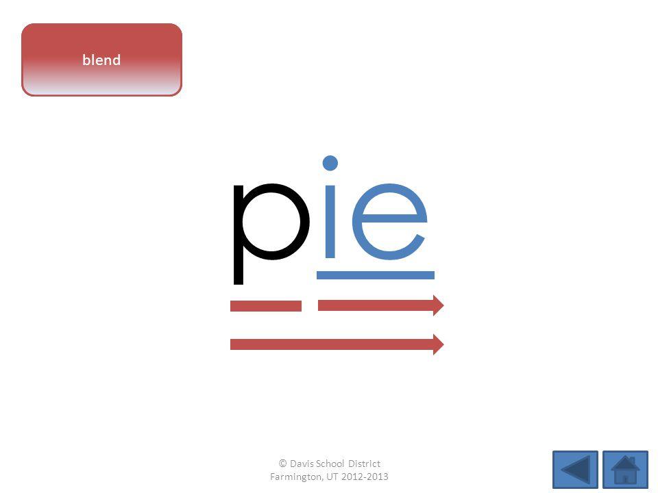 vowel pattern pie blend © Davis School District Farmington, UT 2012-2013