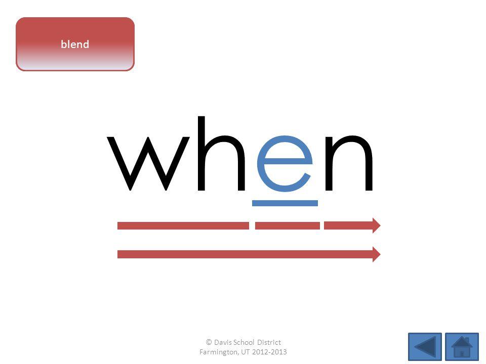 vowel pattern when blend © Davis School District Farmington, UT 2012-2013