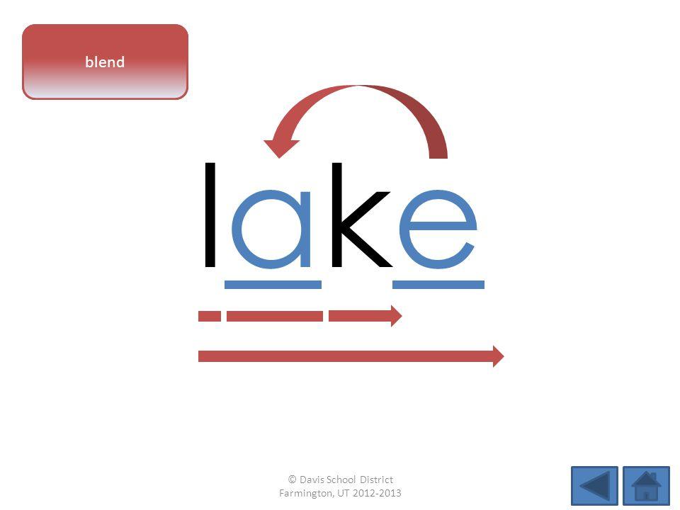 vowel pattern lakelake blend © Davis School District Farmington, UT 2012-2013