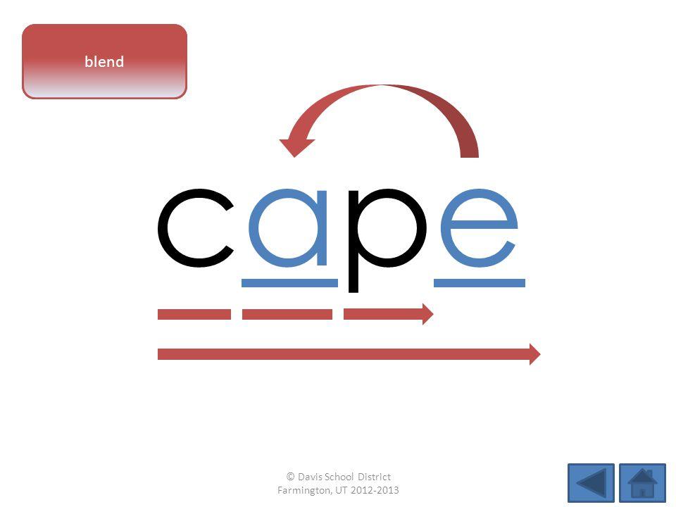 vowel pattern capecape blend © Davis School District Farmington, UT 2012-2013