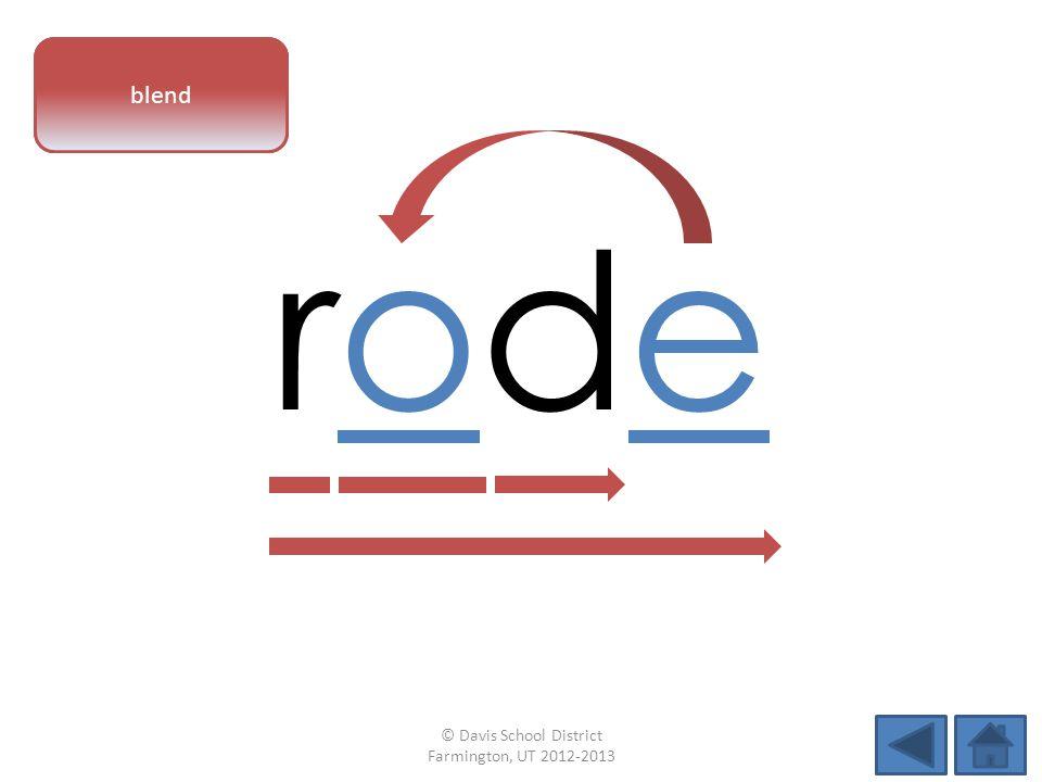 vowel pattern roderode blend © Davis School District Farmington, UT 2012-2013