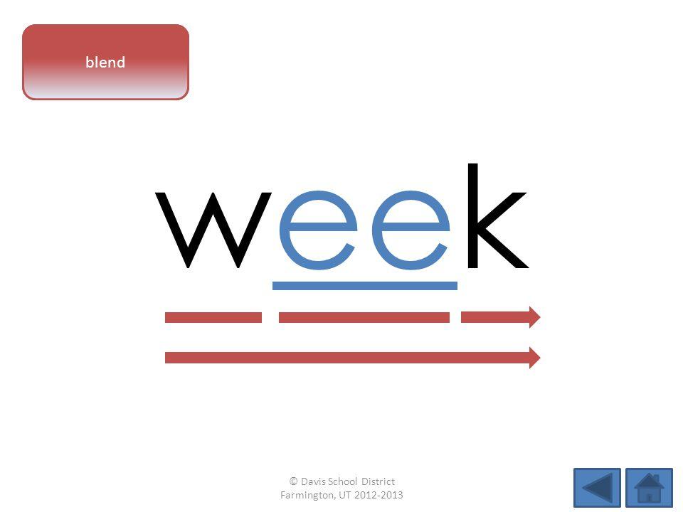 vowel pattern week blend © Davis School District Farmington, UT 2012-2013
