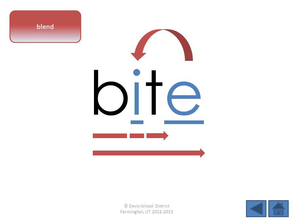 vowel pattern bitebite blend © Davis School District Farmington, UT 2012-2013