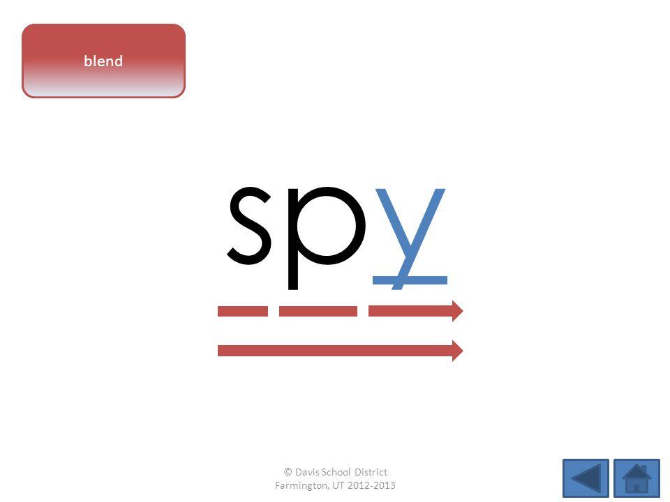 vowel pattern spy blend © Davis School District Farmington, UT 2012-2013
