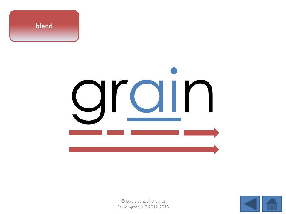 vowel pattern grain blend © Davis School District Farmington, UT 2012-2013