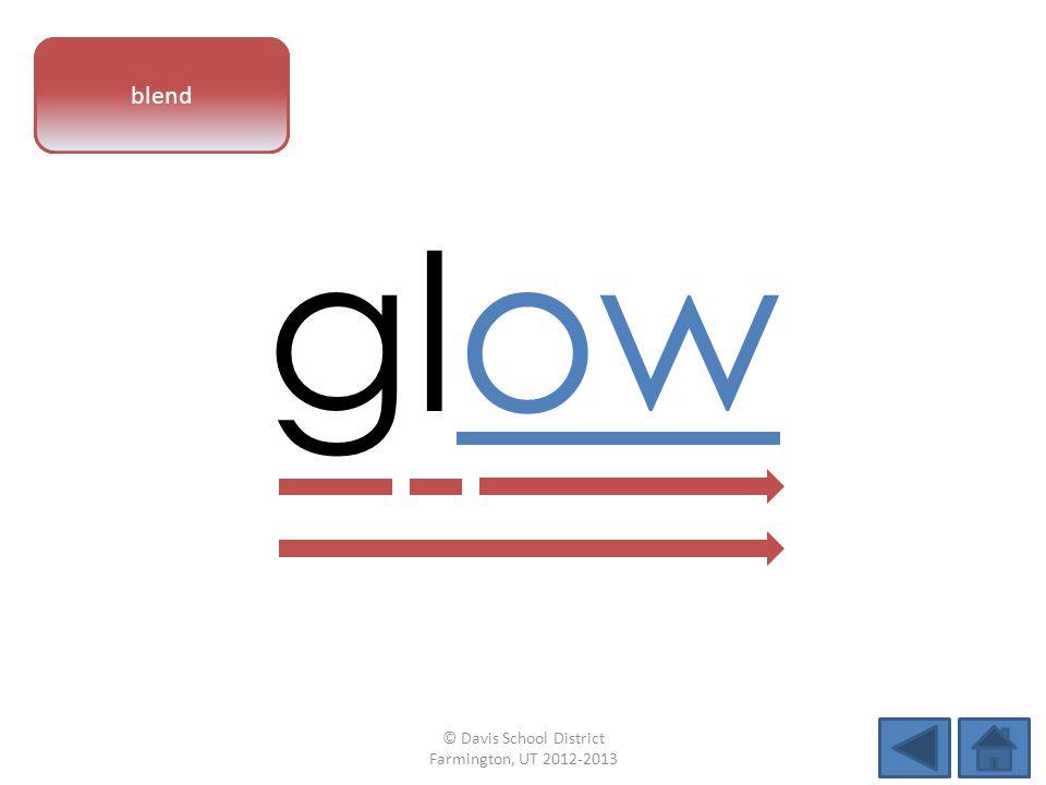 vowel pattern glow blend © Davis School District Farmington, UT 2012-2013