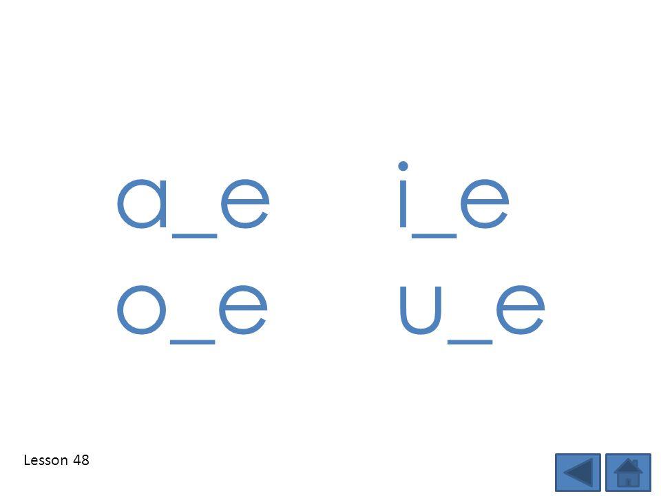 Lesson 48 a_e i_e o_e u_e